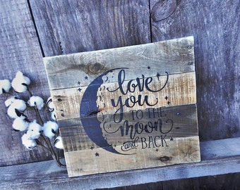 I love you to the moon and back pallet sign hand painted