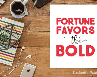 Fortune favors the bold - Printable art wall decor, Inspirational quotes poster - Instant Download