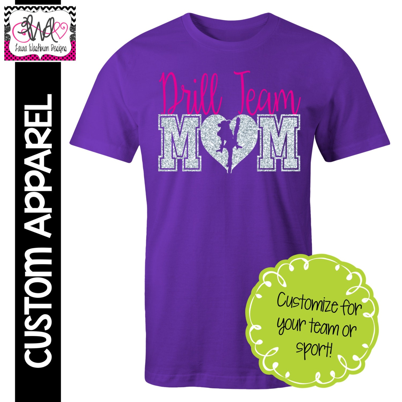 Custom apparel custom drill team mom t shirt with glitter for Custom t shirts for teams