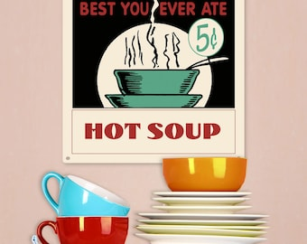 Hot Soup Best You Ate 5 Cents Diner Sign - #65364