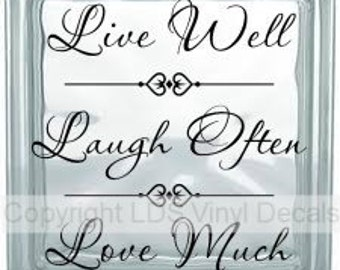 Live Well, Laugh Often, Love Much - Family Vinyl Lettering for Glass Blocks - Craft Decals