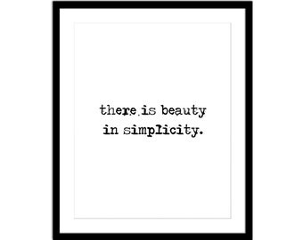 There is Beauty in Simplicity Print - Inspirational Print - Wall Decor - Quote Print
