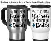 Travel Mug, Only The Best Husbands Get Promoted To Daddy Gift Baby Announcement Pregnancy Reveal, Stainless Steel, 14 oz - Gift Idea
