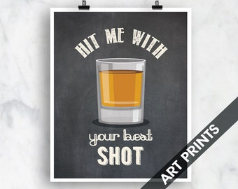 Hit Me with Your Best Shot (shot glass)- Art Print (Funny Kitchen Song Series) (Featuring on Vintage Chalkboard) Kitchen Art Prints
