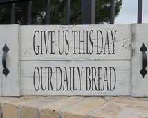 Give Us This Day Our Daily Bread Rustic hand painted serving tray/Kitchen decor /Kitchen Wall Art /Rustic Kitchen Decor/Kitchen Quote