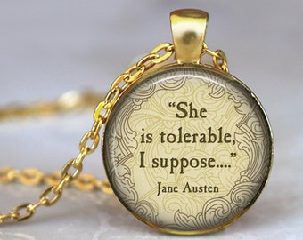 JANE AUSTEN Quote Necklace Literary Jewelry - She is Tolerable....- Librarian Gift Pendant Jewelry Pride and Prejudice Necklace Book lovers