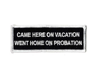 Vacation,Probation embroidered iron on patch