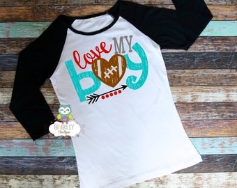 Love my Boy Shirt, Football Shirt, Football Mama Shirt, Woman's Football Shirt, Ladies Football Shirt, Football Season, Football Fan