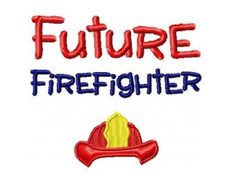 Future Firefighter Embroidery Design 4x4 -INSTANT DOWNLOAD-