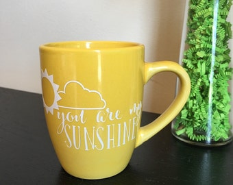You Are My Sunshine Mug / Yellow Mug / Coffee Mug / Tea Mug / 12 oz / Mothers Day Gift