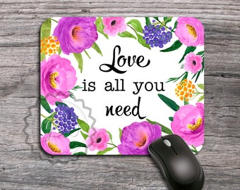 Love is All You Need - Cute Mousepad, Pink Flowers Inspirational Quote Mause Mat, Watercolor floral Mause pad design - 315