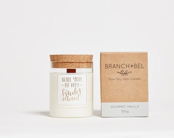 3 x Will You Be My Bridesmaid Soy Candle