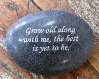 Grow Old Along With Me The best Is Yet To Be - Inspirational Stone. Inspirational desk accessory. Stone Paperweight.