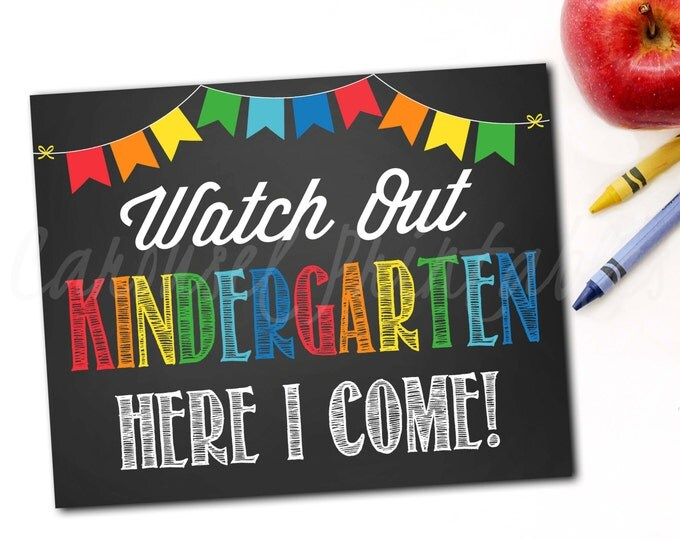 Watch Out Kindergarten Here I Come Sign, Watch Out Here I Come Sign, First Day Of School Sign, Chalkboard Sign, Photo Prop, DIY Printable