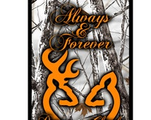 Buck and doe Always and forever with names over white camouflage. For iphone and galaxy phone cases. These are printed on case NO VINYL