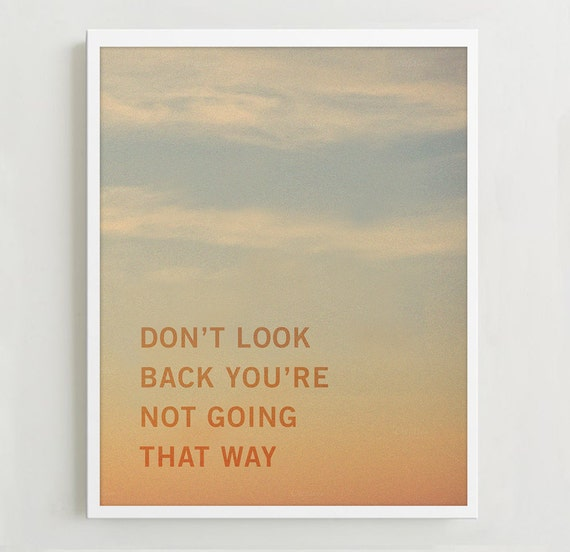 Don T Look Back You Re Not Going That Way: Don't Look Back You're Not Going That Way Poster