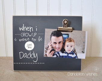 Gift For Daddy  {When I Grow Up I Want To Be Just Like Daddy}  Photo Clip Frame, Father's Day Gift, New Dad Gift, Gift For Dad's Birthday