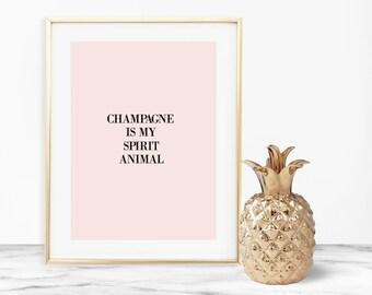 Champagne is my spirit animal-digital file-pink-blush-wall art-DIGITAL FILE-PRINTABLE-inspiration