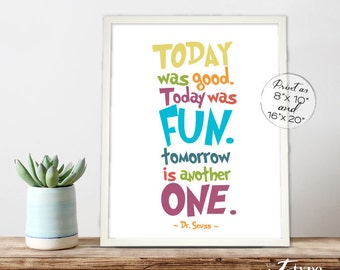 Dr. Seuss Quote Print, Today was Good Today was Fun INSTANT DOWNLOAD 8x10, 16x20 Printable Preschool Wall Art, Playroom Print, Kids Prints