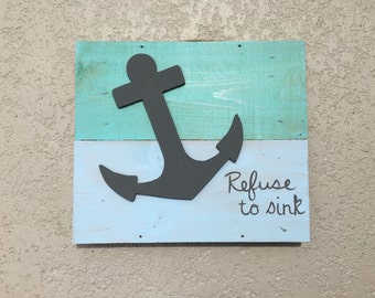 Anchor sign, nautical decor, anchor decor, refuse to sink, beach decor, beachy decor, wooden anchor, wood beach sign, nautical nursery