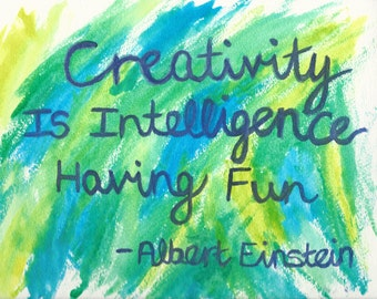 Creativity Is Intelligence Having Fun - Albert Einstein quote watercolor print