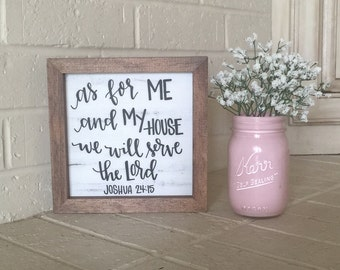 As for me and my house we will serve The Lord - Joshua 24:15 MINI 8x8 wood sign