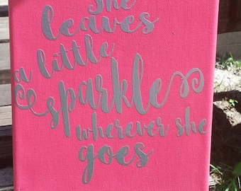 She leaves a little sparkel wherever she goes 8x10 canvas