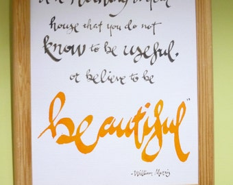 """William Morris quote, handwritten modern calligraphy on a4 or 8"""" x 11"""" card, unframed."""