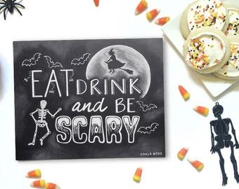 Eat, Drink & Be Scary Chalkboard Print - Halloween Chalkboard - Chalk Art - Chalkboard Print -  Halloween Decor -  Fall Decor - Halloween