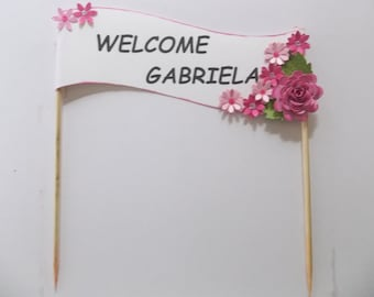 Cake banner, birthday banner, baby shower cake banner, welcome cake banner, flower banner