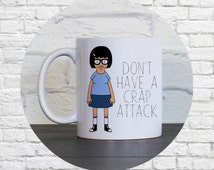Tina Don't have a crap attack front 11 oz White Ceramic Mug