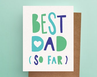 Funny Father's Day Card // BEST Dad ...so far (Available in EN & FR)