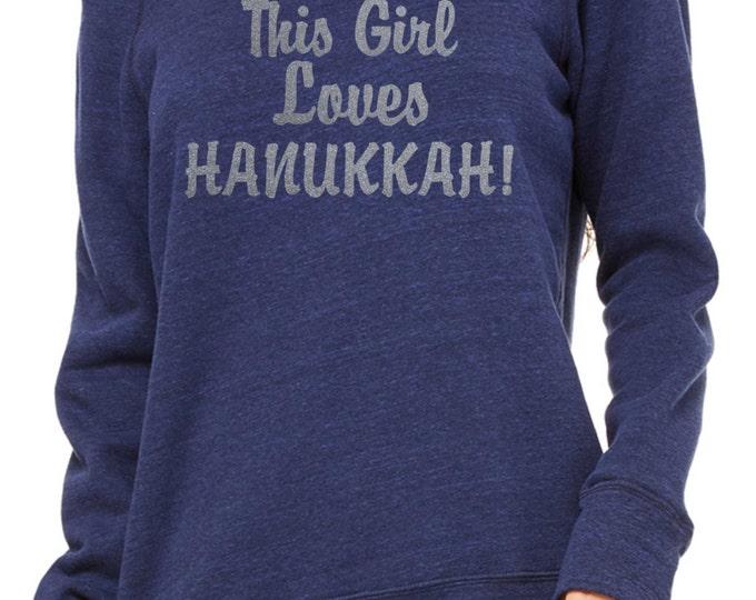 This Girl Loves Hanukkah Silver Glitter Sweatshirt . Ladies Haukkah sweatshirt- hanukkah sweater-  Ladies hanukkah sweatshirt