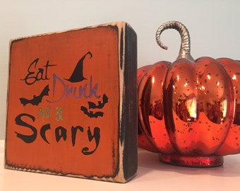 Rustic Eat, Drink, and be Scary Handmade Halloween Wood Sign