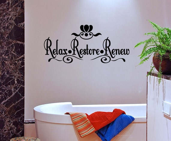 Relax restore renew vinyl wall quote mural by vinyldecalworks for Bathroom wall decor quotes