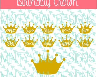 SVG PNG DXF Cut File - Birthday Crown - Years - Birthday Shirt - Princess - 1st Birthday - Cricut - Silhouette - Cut Files