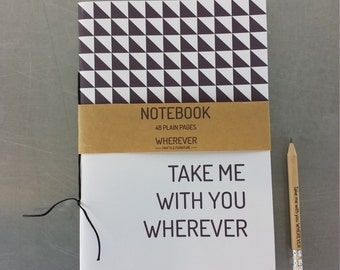 Take me with you Notebook