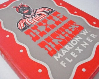 Dixie Dishes Cookbook By Marion W Flexner Vintage 40s