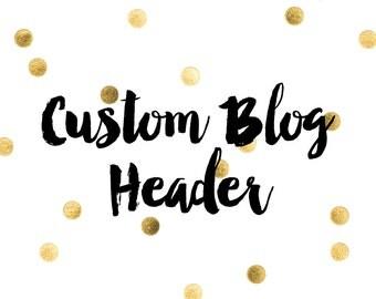 Custom Blog Header Design - Blogger - Wordpress - Logo Design