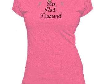 Mrs Neil Diamond. Ladies fitted t-shirt.