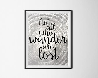 Not All Who Wander Are Lost, Inspirational Digital Print, Inspirational Quote, Home Decor, Travel Digital Print, Nature Digital Print