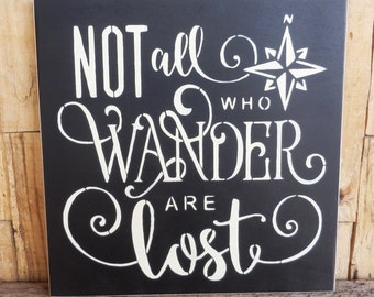 """Not all Who Wander Are Lost, 11"""" x 11"""" sign, Inspirational Sign, The Lord of the Rings, All That is Gold Does Not Glitter, J.R.R. Tolkien"""