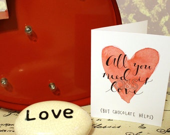 All You Need is Love... and Chocolate Card