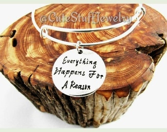 Everything Happens for a Reason Bracelet,  Everything Happens for a Reason Bangle, Handmade Inspirational Jewelry, Everything for a reason