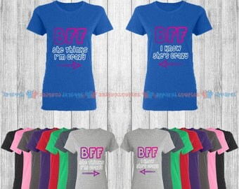 BFF She Thinks I'm Crazy & I Know She is Crazy - Best Friend Forever Matching T-Shirts - BFF Tees