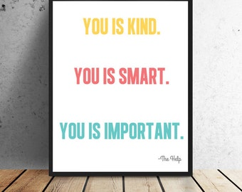 You is Kind- Print - Instant download - 8 x 10 or 11 x 14