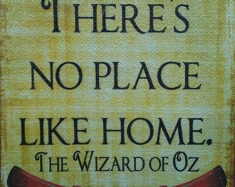 There's No Place Like Home - Wizard of Oz - Canvas Transfer - Free Shipping in US
