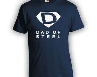 Dad Of Steel 2 TShirt - Superhero Shirt, Fathers Day Shirt, Fathers Day Gift, Superhero Shirt, Superhero Gift, Dad is my Superhero CT-314