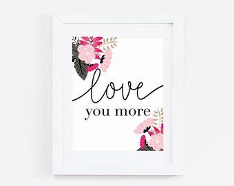 Bedroom Wall Decor - Love You More Print - Bedroom Decor - Love Quote Print - Love You More Quote Print - Bedroom Art - Love Quote Wall Art