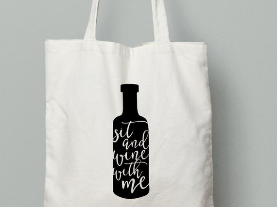 Sit and Wine with me, Wine Tote, wine bottle, wine gift, Christmas present, birthday present, wine lovers
